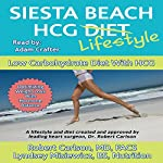 Siesta Beach HCG Lifestyle: Low Carbohydrate Diet with HCG | Robert G. Carlson, MD