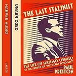 The Last Stalinist: The Life of Santiago Carrillo | Paul Preston