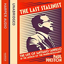 The Last Stalinist: The Life of Santiago Carrillo (       UNABRIDGED) by Paul Preston Narrated by Jonathan Keeble