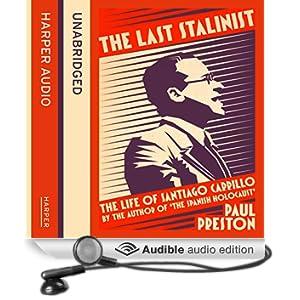 The Last Stalinist: The Life of Santiago Carrillo (Unabridged)