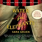 Water for Elephants (       UNABRIDGED) by Sara Gruen Narrated by David LeDoux, John Randolph Jones