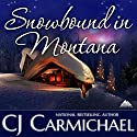 Snowbound in Montana Audiobook by CJ Carmichael Narrated by Emily Cauldwell