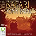 Safari Audiobook by Tony Park Narrated by Richard Aspel