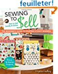 Sewing to Sell: The Beginner's Guide...