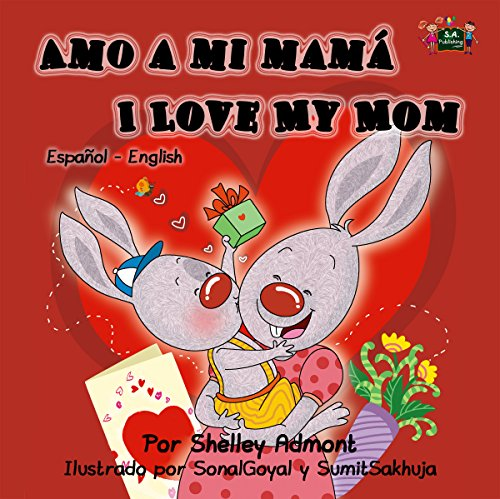 Amo a mi mama I Love My Mom (spanish english children's books, spanish bilingual children books, spanish kids books, libros infantiles) (Spanish English Bilingual Collection)