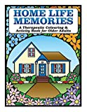 Home Life Memories: A Therapeutic Colouring & Activity Book for Older Adults