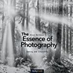The Essence of Photography: Seeing an...
