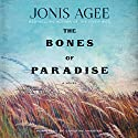 Bones of Paradise: A Novel Audiobook by Jonis Agee Narrated by Christina Traister