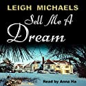 Sell Me A Dream: Springhill Series, Book 1 Audiobook by Leigh Michaels Narrated by Anne Ha