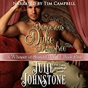 The Dangerous Duke of Dinnisfree: ( A Whisper of Scandal Volume 5) | Julie Johnstone