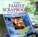 img - for Family Scrapbooks: Yesterday, Today, and Tomorrow book / textbook / text book