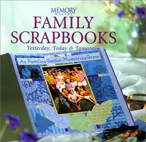 Family Scrapbooks: Yesterday, Today, and Tomorrow, Michele Gerbrandt, Deborah Cannarella