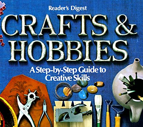 Image for Crafts and Hobbies: A Step-by-Step Guide to Creative Skills