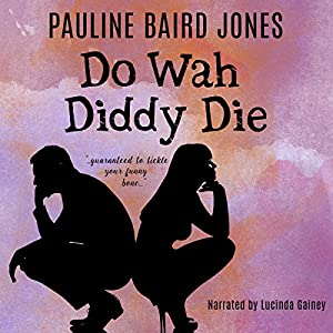 Do Wah Diddy Die Audiobook