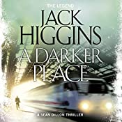 A Darker Place: Sean Dillon Series, Book 16 | Jack Higgins