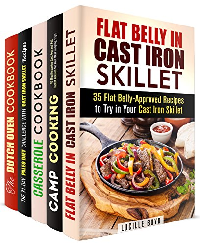 Cast Iron Box Set (5 in 1): Over 150 Flat Belly, Paleo Recipes for Indoor and Outdoor Cooking with Your Cast Iron (Cast Iron & Outdoor Cooking) by Lucille Boyd, Alison DiMarco, Jessica Meyers, Andrea Libman, Roberta Wood
