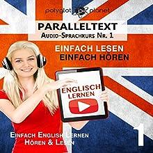 Englisch Lernen | Einfach Lesen | Einfach Hören [German Edition]: Paralleltext Audio-Sprachkurs Nr. 1 Hörbuch von  Polyglot Planet Gesprochen von: Harry Watson, Michael Sonnen