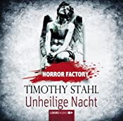 Unheilige Nacht (Horror Factory 14) | Timothy Stahl