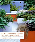 Contemporary Color in the Landscape: Top Designers | Inspiring Ideas | New Combinations (English Edition)