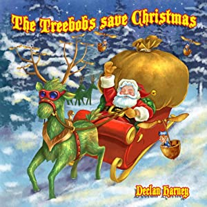 The Treebobs Save Christmas | [Declan Harney]
