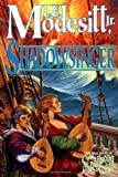 Shadowsinger (Spellsong Cycle) (0765303582) by L. E. Modesitt