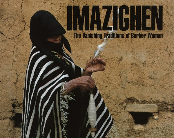Imazighen: The Vanishing Traditions of Berber Women PDF