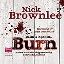 Burn Hörbuch von Nick Brownlee Gesprochen von: Ben Onwukwe