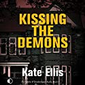 Kissing the Demons: Joe Plantagenet Murder Mysteries, Book 3 (       UNABRIDGED) by Kate Ellis Narrated by Gordon Griffin