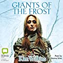 Giants of the Frost (       UNABRIDGED) by Kim Wilkins Narrated by Edwina Wren