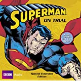 Superman: Superman on Trial (BBC Audio)by Dirk Maggs