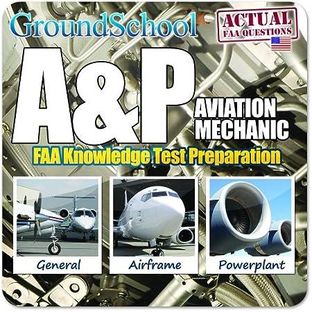 GroundSchool Aviation Mechanic (A&P) FAA Knowledge (Written) Test Preparation 2012