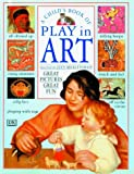 img - for A Child's Book of Play in Art book / textbook / text book