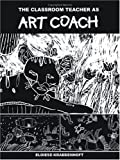 img - for The Classroom Teacher as Art Coach book / textbook / text book