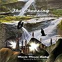The Choosing: The Memory Keepers, Book 1 Audiobook by Marta Moran Bishop Narrated by Beth Stewart