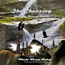 The Choosing: The Memory Keepers, Book 1 (       UNABRIDGED) by Marta Moran Bishop Narrated by Beth Stewart