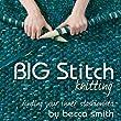 Big Stitch Knitting: Finding Your Inner Stashionista