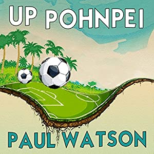 Up Pohnpei Audiobook