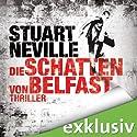Die Schatten von Belfast (Gerry Fegan 1) Hörbuch von Stuart Neville Gesprochen von: Helmut Krauss