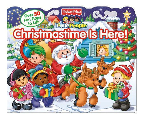 Fisher-Price Little People Christmastime is Here! (Fisher Price Lift the Flap)