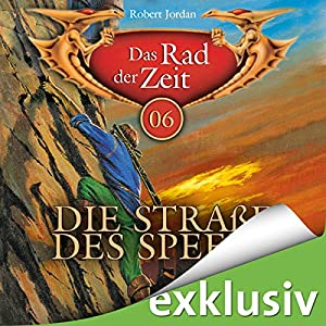 Die Straße des Speers (Das Rad der Zeit 06) Hörbuch