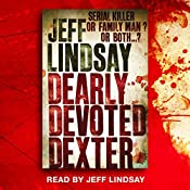 Dearly Devoted Dexter: Dexter Book 2 | Jeff Lindsay