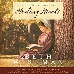 Healing Hearts: A Collection of Amish Romances | [Beth Wiseman]
