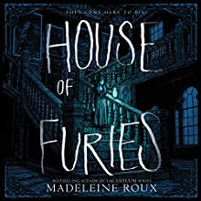 House of Furies Audiobook by Madeleine Roux Narrated by Billie Fulford-Brown