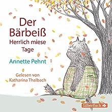 Der Bärbeiß: Herrlich miese Tage (       ungekürzt) von Annette Pehnt Gesprochen von: Katharina Thalbach