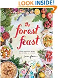 The Forest Feast: Simple Vegetarian Recipes from My Cabin in the Woods