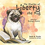 img - for The Diaries of Liberty the Pug, Going Home (The Diaries of Liberty the Pug) book / textbook / text book