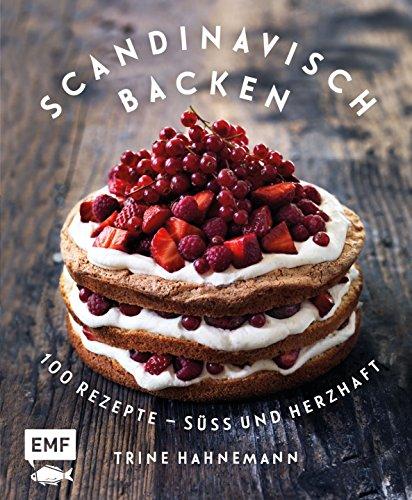 Skandinavisch backen: 100 Rezepte - süß und herzhaft