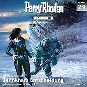 Belinkhars Entscheidung (Perry Rhodan NEO 29) Hörbuch