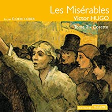 Les Misérables : Cosette (Les Misérables 2) | Livre audio Auteur(s) : Victor Hugo Narrateur(s) : Élodie Huber
