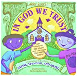 In God We Trust: A Christian Kid's Guide to Saving, Spending, and Giving (0784711720) by Burkett, Larry